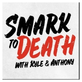 Smark to Death Podcast