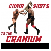 Chair Shots to the Cranium