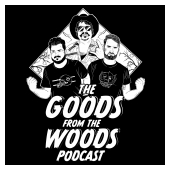 The Goods from the Woods Podcast