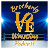 Brotherly Love Wrestling Podcast