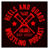 Heels and Quads Wrestling Podcast
