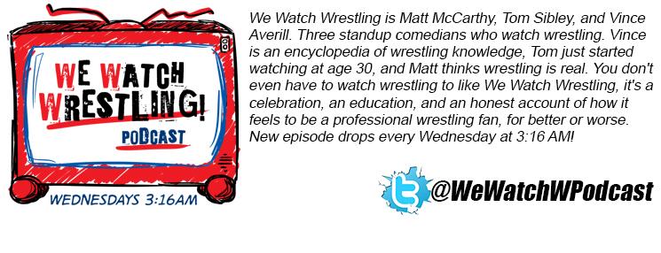 We Watch Wrestling Podcast