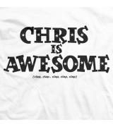 Chris is Awesome (White)