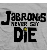 Jabronies Never Say Die