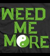 Weed Me More