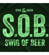 Steve Austin S.O.B. – Swig of Beer T-shirt