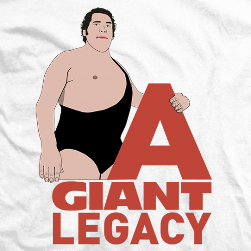 Andre The Giant A Giant Legacy T-shirt