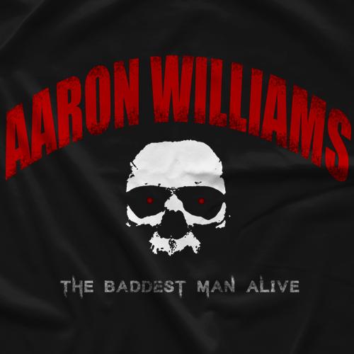 Aaron Williams Baddest Man Alive T-shirt