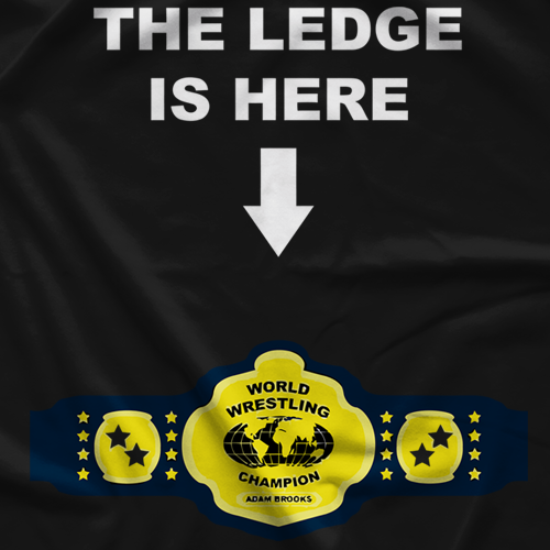 Ledge Is Here T-shirt