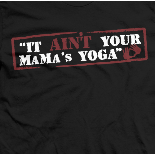 Ain't Your Mama's Yoga T-shirt