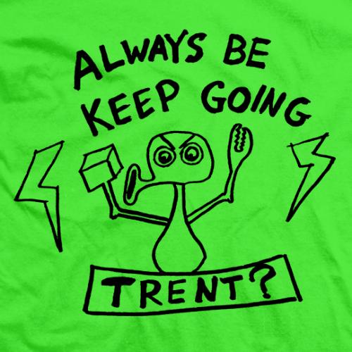 Trent Barreta Always Be Keep Going T-shirt