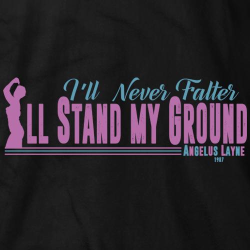 "I""ll Stand My Ground"