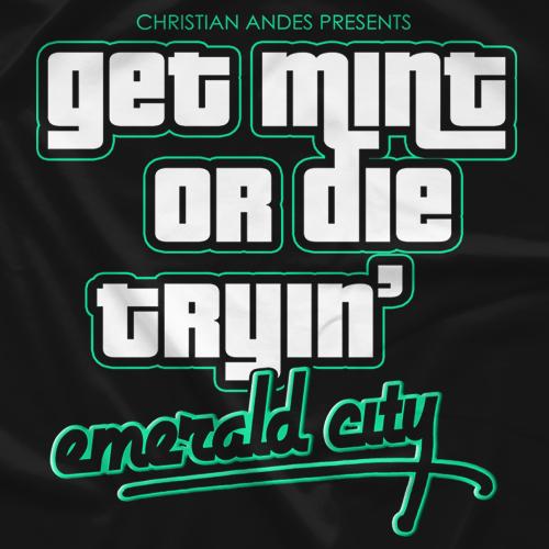 Get Mint Or Die Tryin'