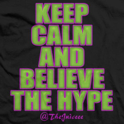 Believe The Hype