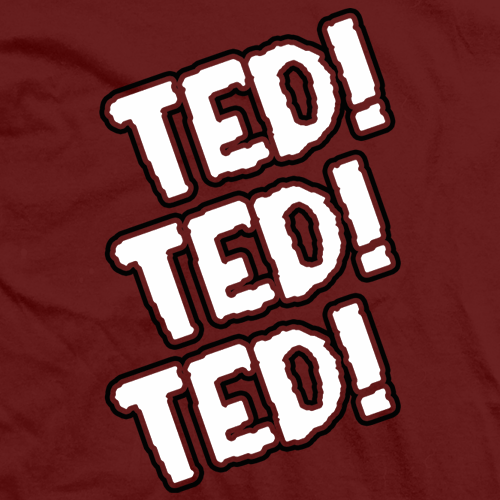 Ted! Ted! Ted!