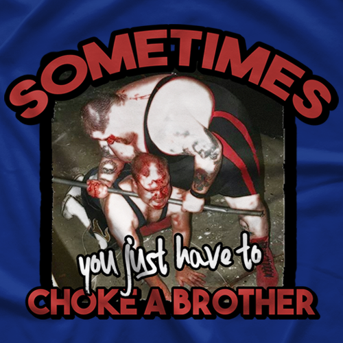 Choke A Brother T-shirt