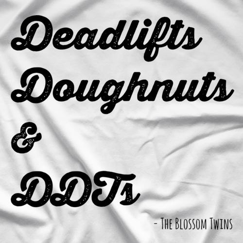 Deadlifts, Doughnuts & DDT's T-shirt