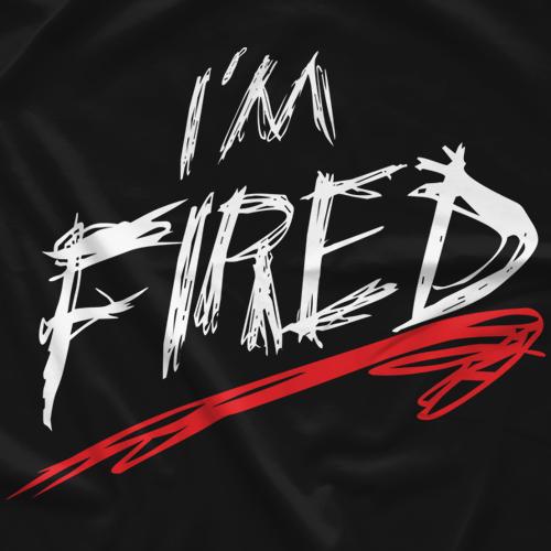 I'm Fired