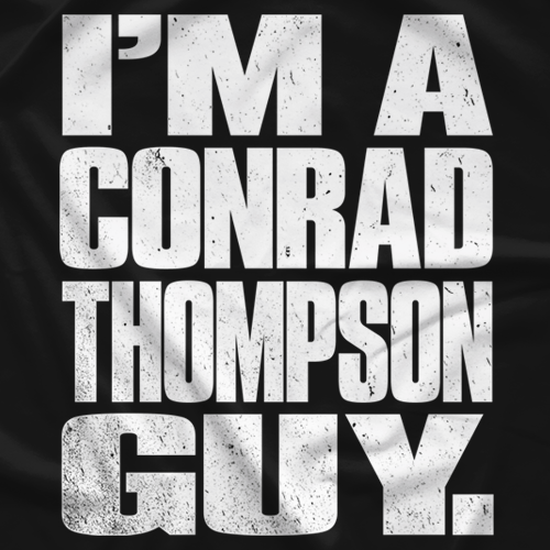I'm a Conrad Thompson Guy