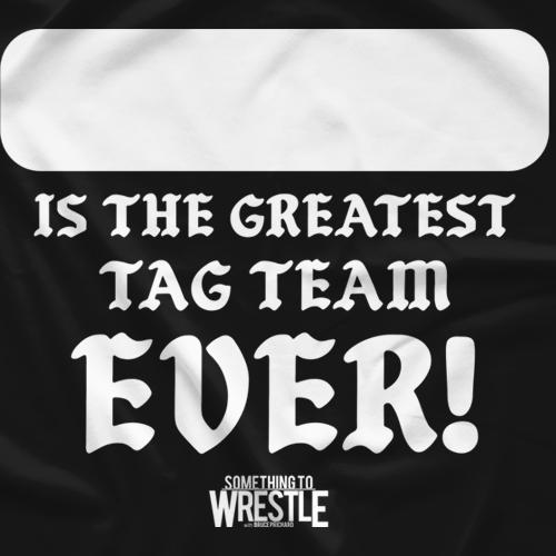 Greatest Tag Team Ever