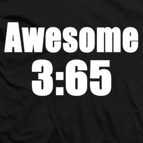 Awesome 3:65 T-shirt
