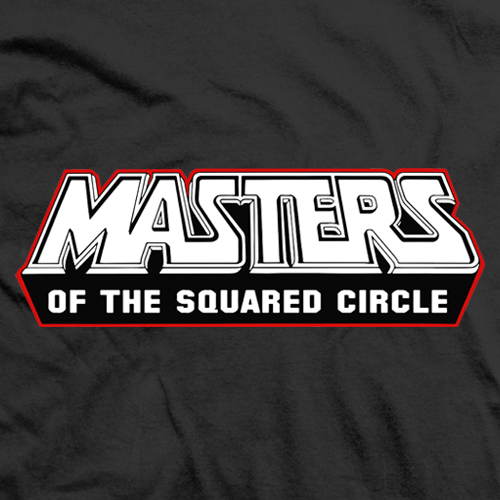 Masters of the Squared Circle