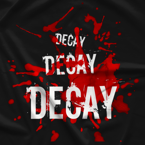 Crazzy Steve Decay Decay DECAY T-Shirt