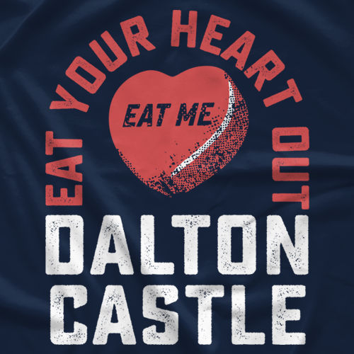 Dalton Castle Eat Your Heart Out T-shirt