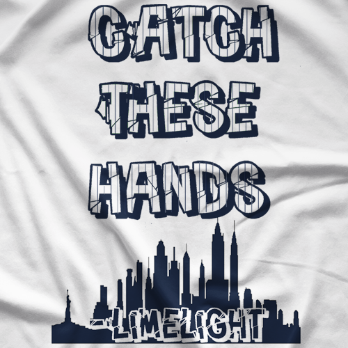 Danny Limelight Catch These Hands T-shirt