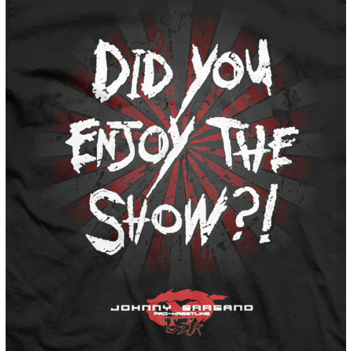 Did You Enjoy The Show!? T-shirt