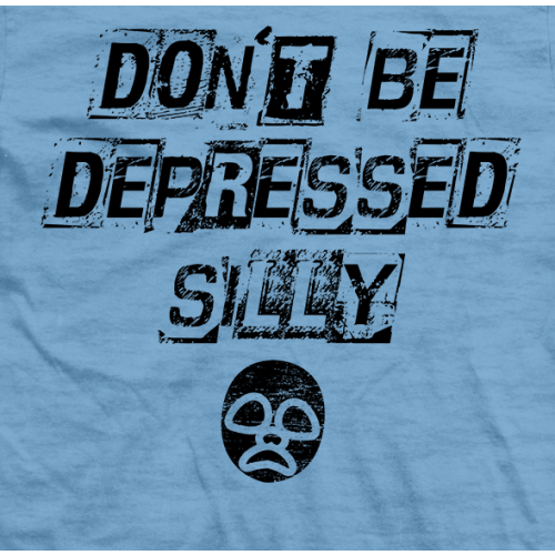 Don't Be Depressed, Silly