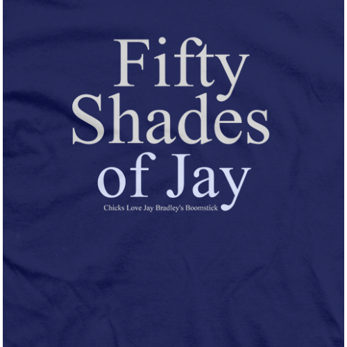 Fifty Shades of Jay