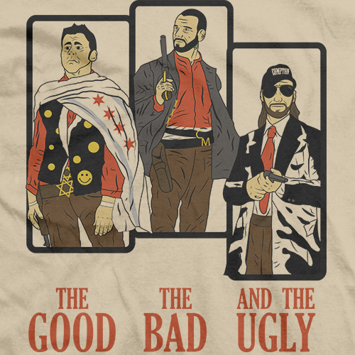 Good, Bad, and the Ugly T-shirt