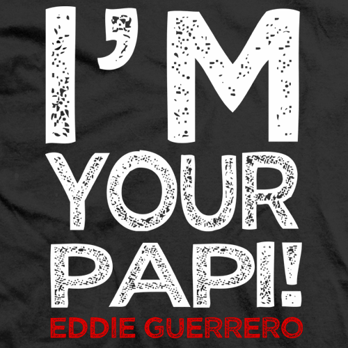 Eddie Guerrero I'm Your Papi! T-shirt