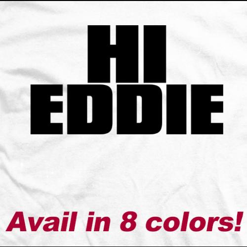 Hi Eddie / Bye Eddie