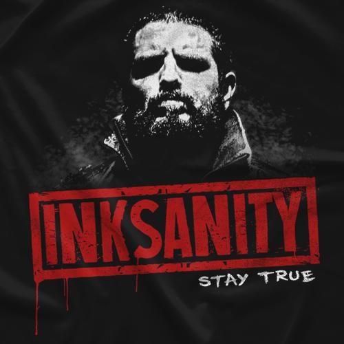 INKsanityVM Stay True T-shirt
