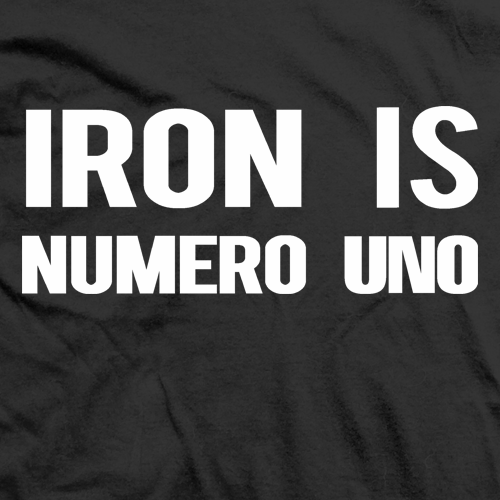 Iron Is Numero Uno Black