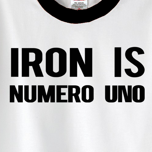 Iron Is Numero Uno White