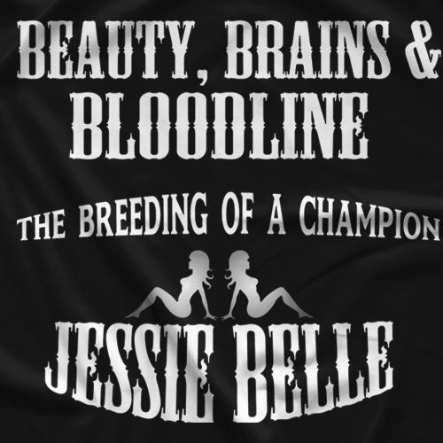 Beauty, Brains, Bloodline T-shirt