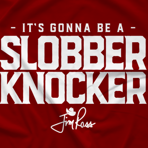 Gonna Be A Slobber Knocker T-shirt