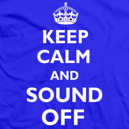 Keep Calm Sound Off