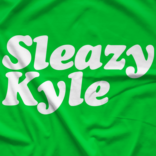 Sleazy Kyle T-shirt
