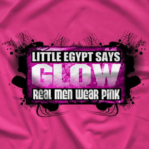 Little Egypt Real Men Wear Pink T-shirt
