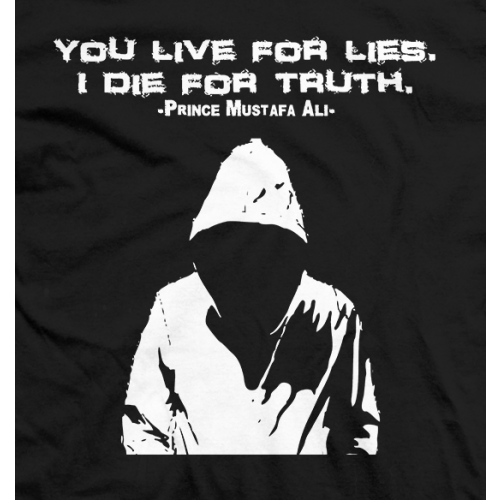 You Live for Lies. I Die for Truth