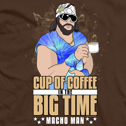 Macho Man Cup Of Coffee T-shirt
