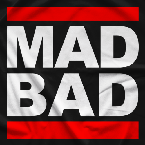 Mad Braddox Mad Bad T-shirt