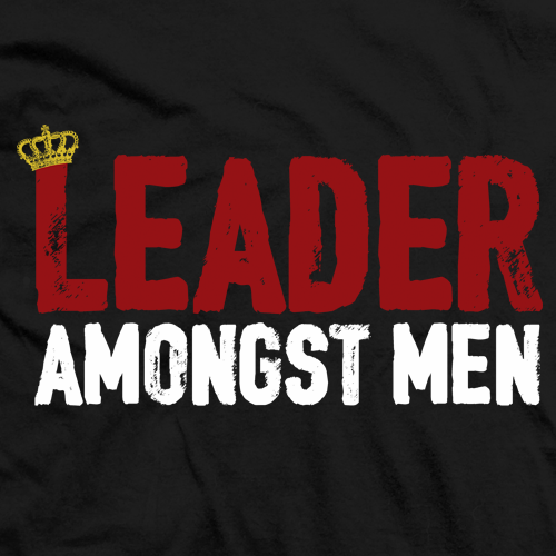 Leader Amongst Men T-shirt