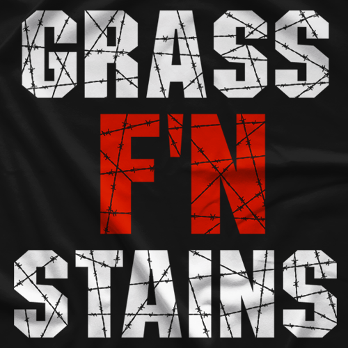 Grass F'N Stains T-shirt