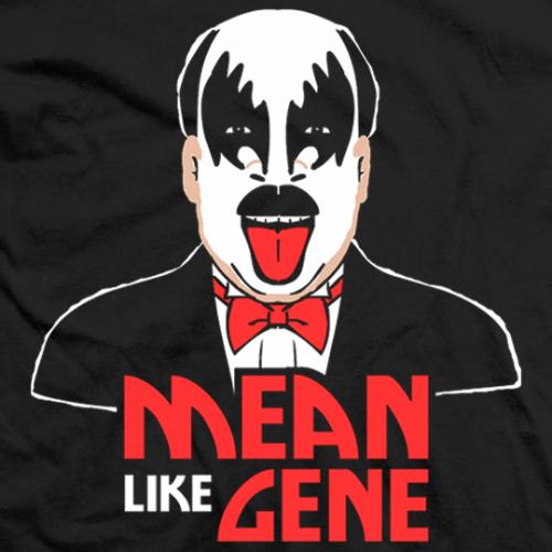 Mean Like Gene T-shirt