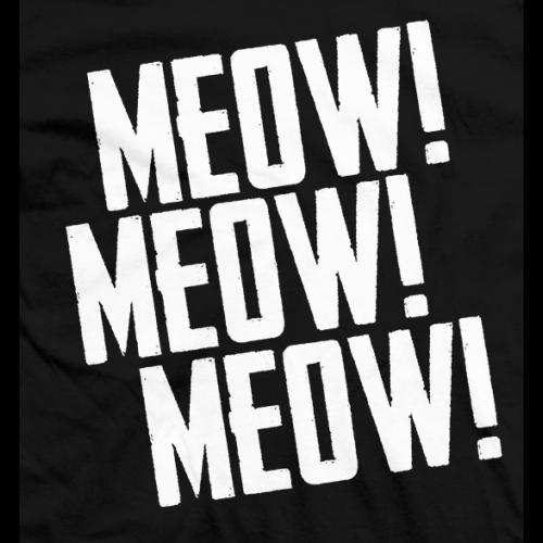 Meow! Meow! Meow!
